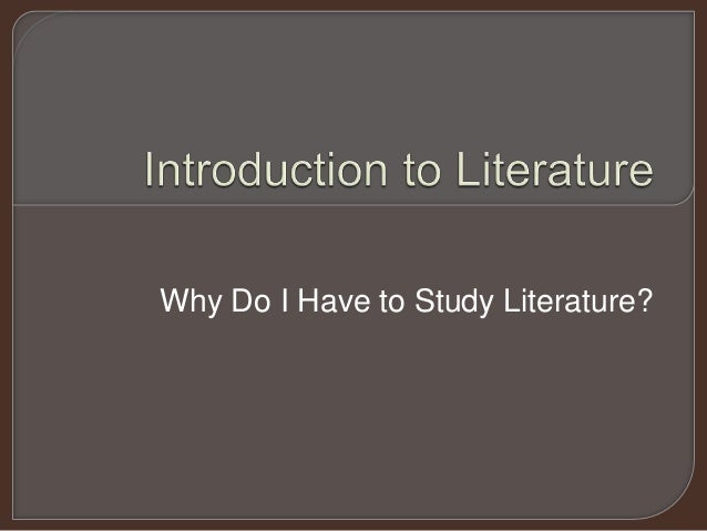 Why Do I Have to Study Literature?
