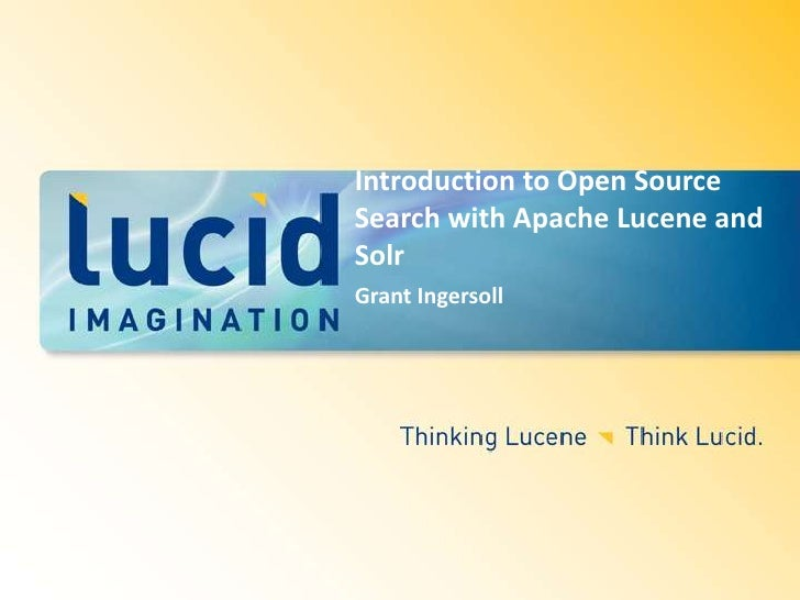 Introduction to Open Source Search with Apache Lucene and Solr<br />Grant Ingersoll<br />