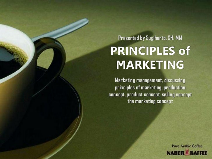 Presented by Sugiharto, SH. MMPRINCIPLES of MARKETING   Marketing management, discussing   principles of marketing, produc...