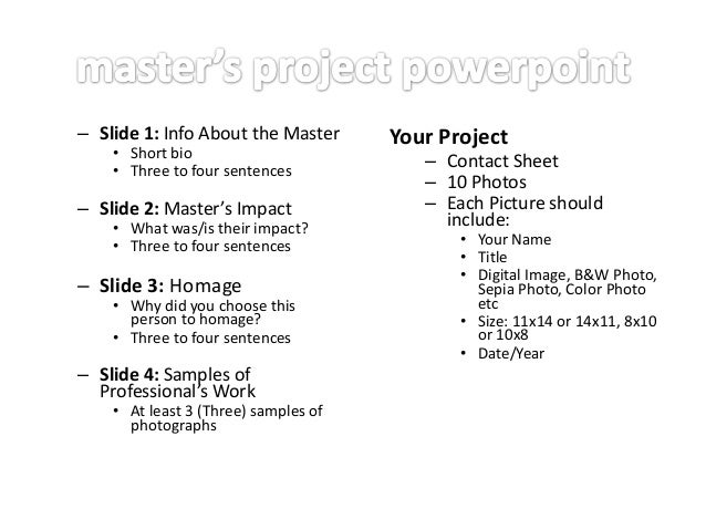 – Slide 1: Info About the Master • Short bio • Three to four sentences  – Slide 2: Master's Impact  • What was/is their im...