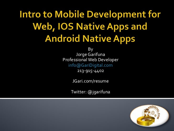 Intro to Mobile Development for Web, IOS & Android Native Apps using PhoneGap & HTML5