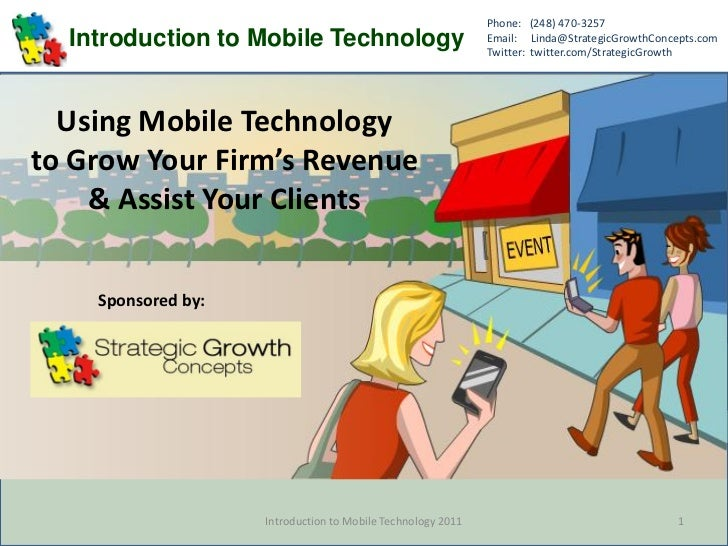 Phone: (248) 470-3257  Introduction to Mobile Technology                          Email: Linda@StrategicGrowthConcepts.com...