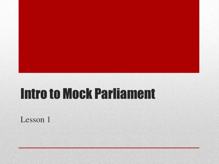 Intro to Mock Parliament<br />Lesson 1<br />