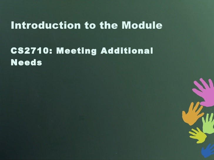 Introduction to the Module CS2710: Meeting Additional Needs