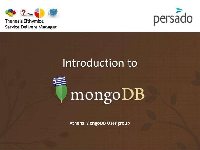 Intro to MongoDB by Thanasis Efthymiou, Athens MongoDB User Group