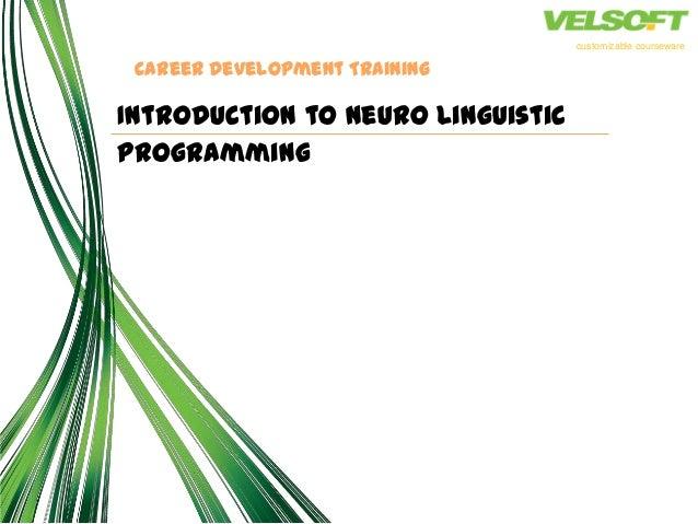 customizable courseware Career Development TrainingIntroduction to Neuro LinguisticProgramming