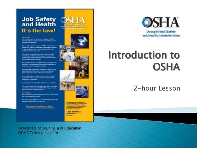 Introduction to OSHA 2-hour Lesson Directorate of Training and Education OSHA Training Institute