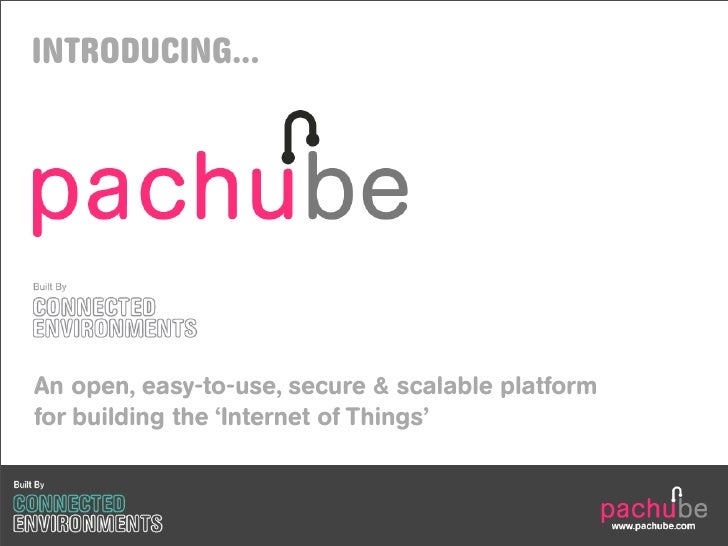 Introducing Pachube: An open, easy-to-use, secure & scalable platform  for building the 'Internet of Things'