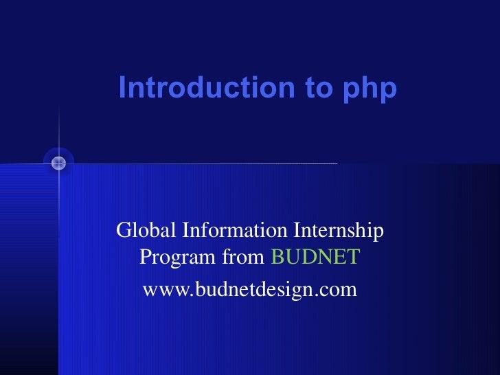 Introduction to phpGlobal Information Internship  Program from BUDNET  www.budnetdesign.com