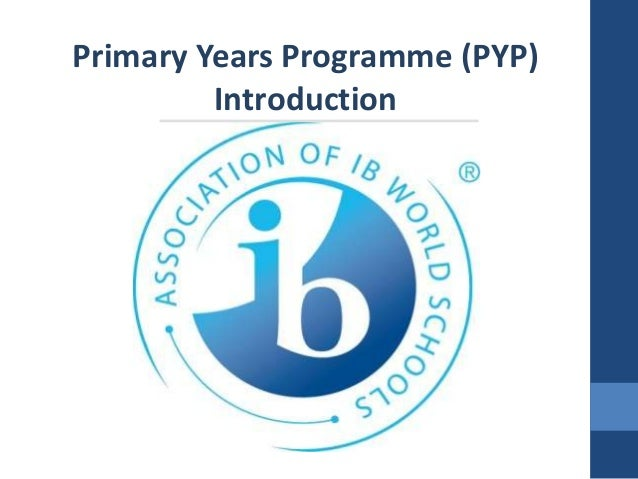 Primary Years Programme (PYP) Introduction