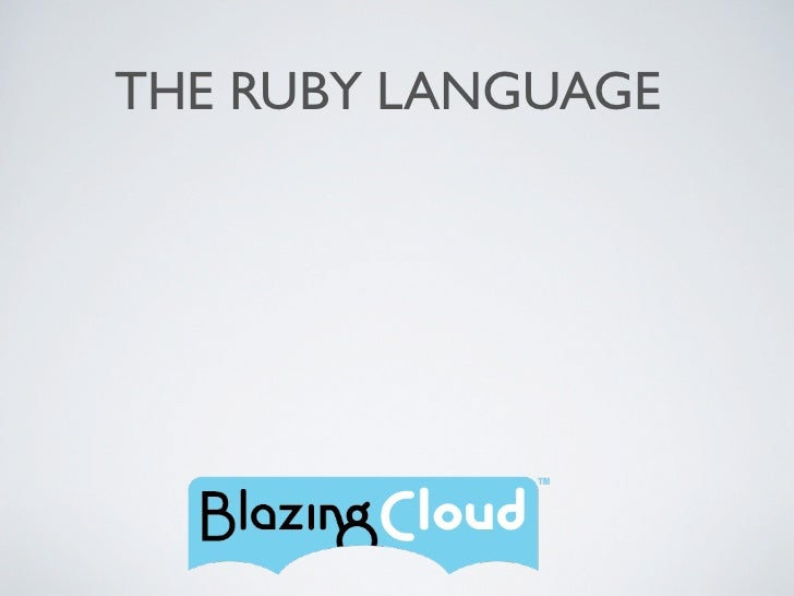 THE RUBY LANGUAGE