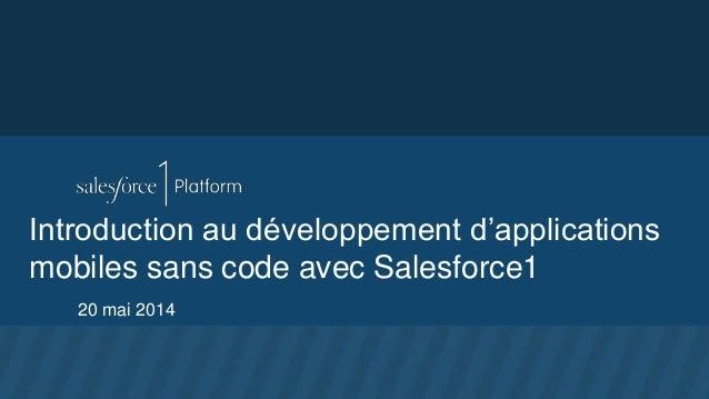 Introduction au développement d'applications mobiles sans code avec Salesforce1 20 mai 2014