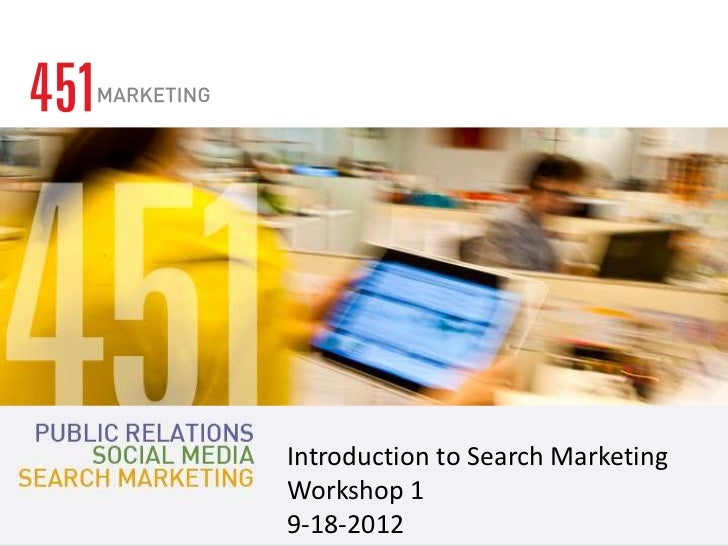 Introduction to Search Marketing                   Presentation Title | DateWorkshop 19-18-2012