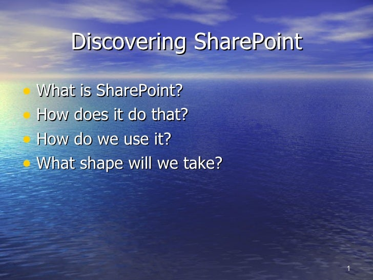 Discovering SharePoint <ul><li>What is SharePoint? </li></ul><ul><li>How does it do that? </li></ul><ul><li>How do we use ...