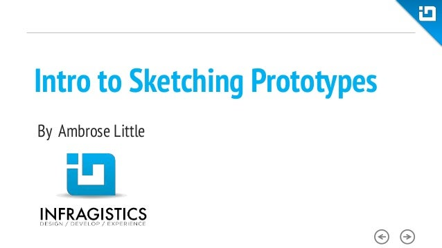 Intro to Sketching PrototypesBy Ambrose Little