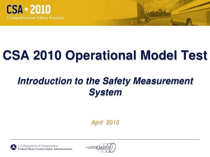 CSA 2010 Operational Model TestIntroduction to the Safety Measurement SystemApril  2010<br />