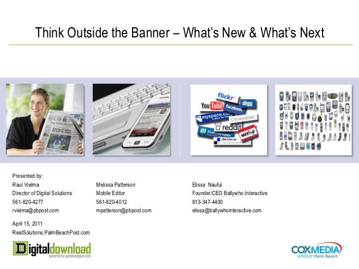 Think Outside the Banner – What's New & What's NextPresented by:Raul Vielma                       Melissa Patterson       ...