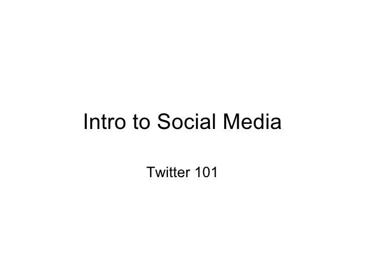 Intro to Social Media Twitter 101