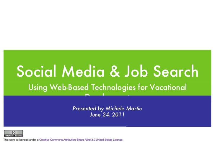 Social Media & Job Search <ul><li>Using Web-Based Technologies for Vocational Development </li></ul>Presented by Michele M...