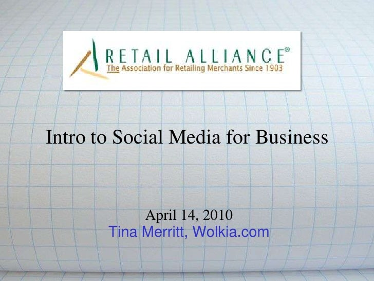 Intro to Social Media for Business<br />April 14, 2010<br />Tina Merritt, Wolkia.com<br />