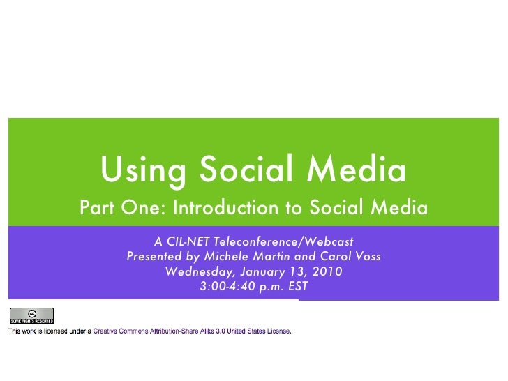 Using Social Media <ul><li>Part One: Introduction to Social Media </li></ul>A CIL-NET Teleconference/Webcast Presented by ...