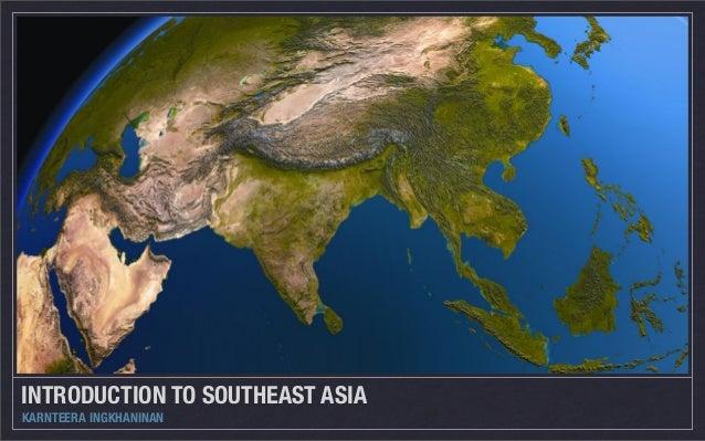 INTRODUCTION TO SOUTHEAST ASIA KARNTEERA INGKHANINAN