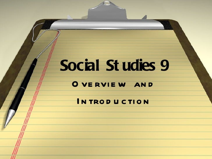 Social St udies 9 O ve rvi e w an d  I n tro d u c ti o n