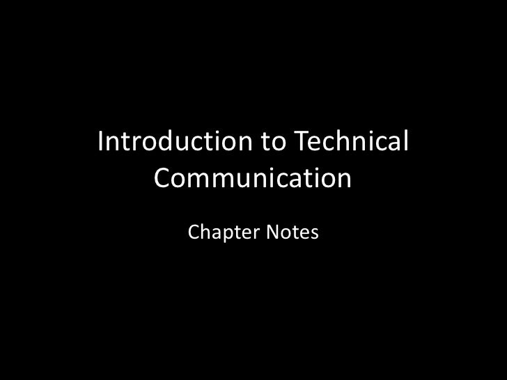 Introduction to Technical Communication<br />Chapter Notes<br />