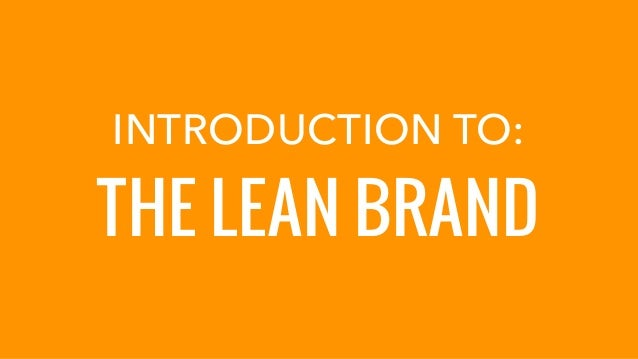 INTRODUCTION TO: THE LEAN BRAND