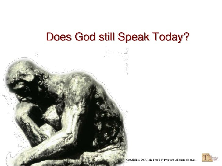 Does God still Speak Today?               Copyright © 2004, The Theology Program. All rights reserved.