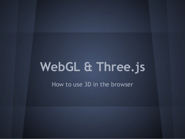 WebGL & Three.js How to use 3D in the browser