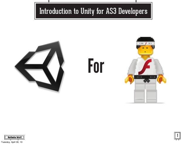 Mark Rondina Unite 12ForIntroduction to Unity for AS3 DevelopersMark Rondina Unite 12 1Tuesday, April 30, 13
