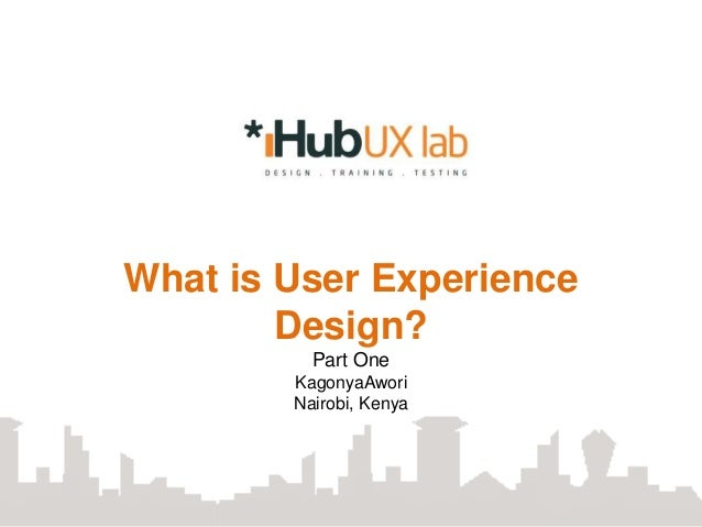 What is User Experience Design part one