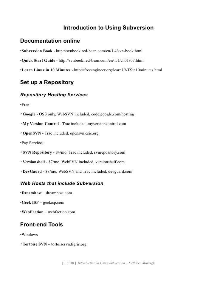 Introduction to Using Subversion  Documentation online •Subversion Book - http://svnbook.red-bean.com/en/1.4/svn-book.html...