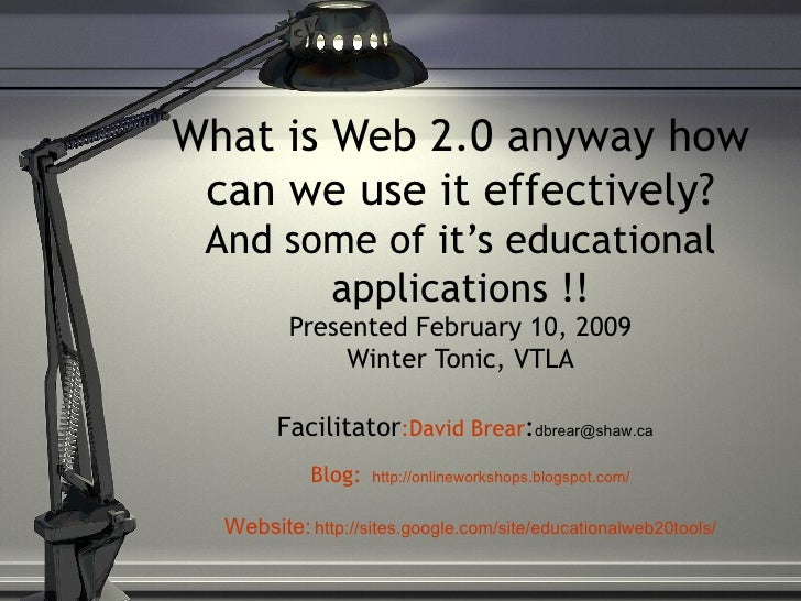 What is Web 2.0 anyway how can we use it effectively? And some of it's educational applications !! Presented February 10, ...