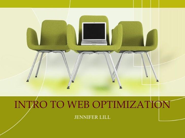 INTRO TO WEB OPTIMIZATION JENNIFER LILL