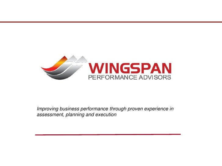 Improving business performance through proven experience in assessment, planning and execution