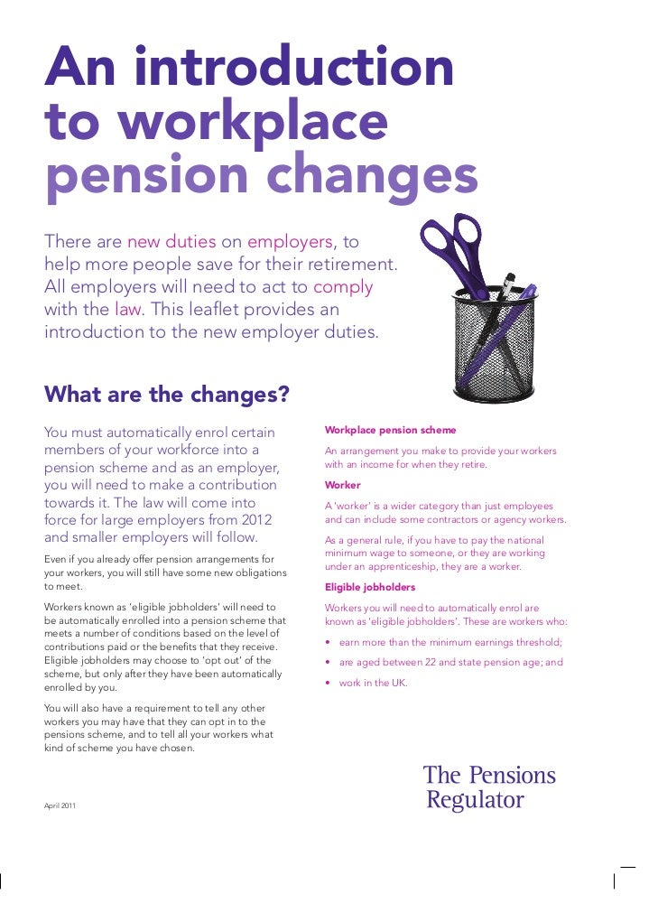 An introductionto workplacepension changesThere are new duties on employers, tohelp more people save for their retirement....
