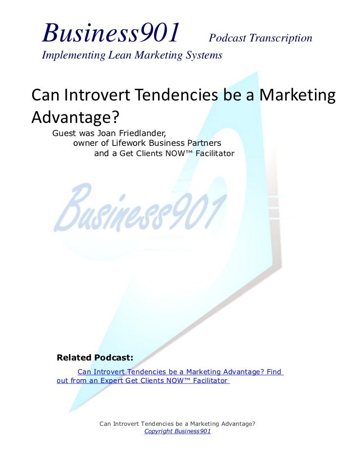 Business901                      Podcast Transcription Implementing Lean Marketing SystemsCan Introvert Tendencies be a Ma...