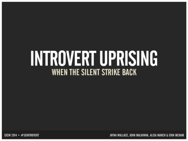 Introvert Uprising: When the Silent Strike Back (SXSW 03-11-2014)