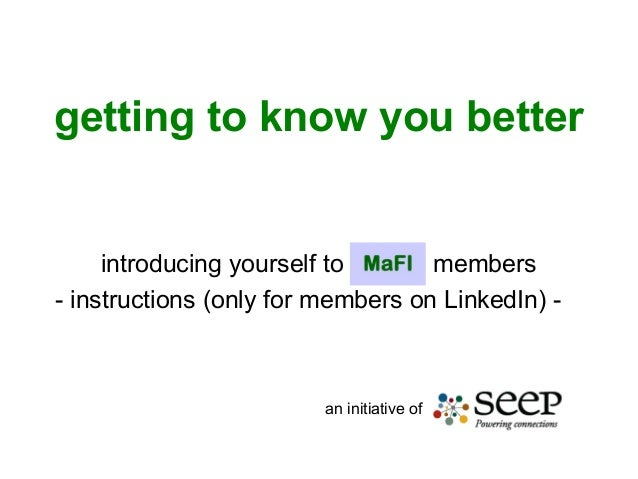 getting to know you better introducing yourself to members - instructions (only for members on LinkedIn) - an initiative of