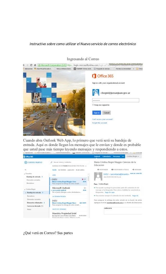 Instructivo sobre como utilizar el Nuevo servicio de correo electrónico  Ingresando al Correo  Cuando abra Outlook Web App...