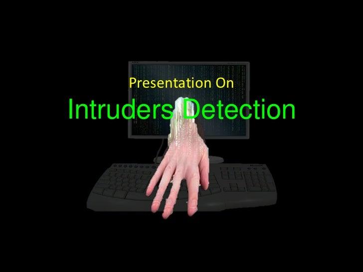 Presentation OnIntruders Detection