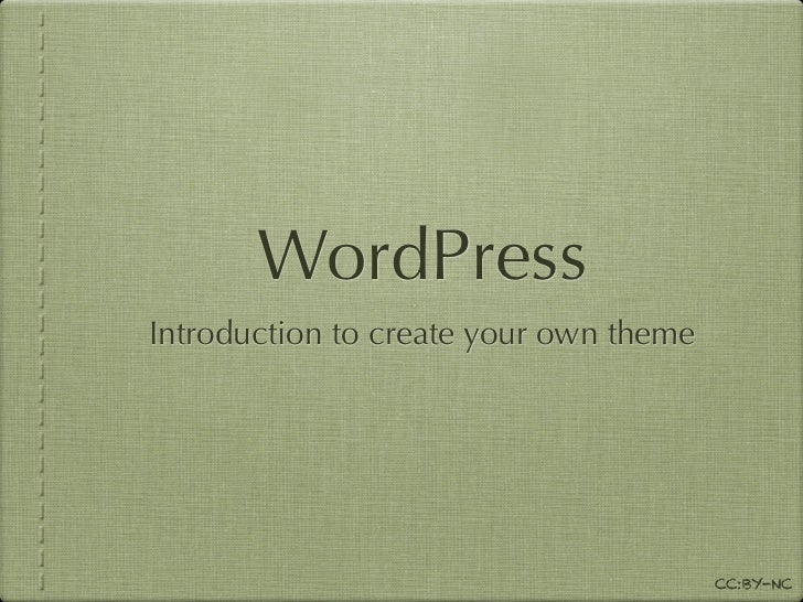 WordPressIntroduction to create your own theme                                        CC:BY-NC