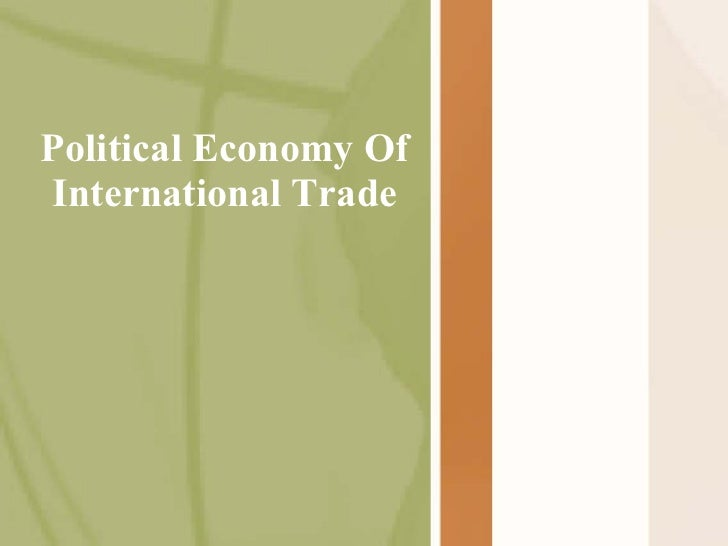 Political Economy Of International Trade