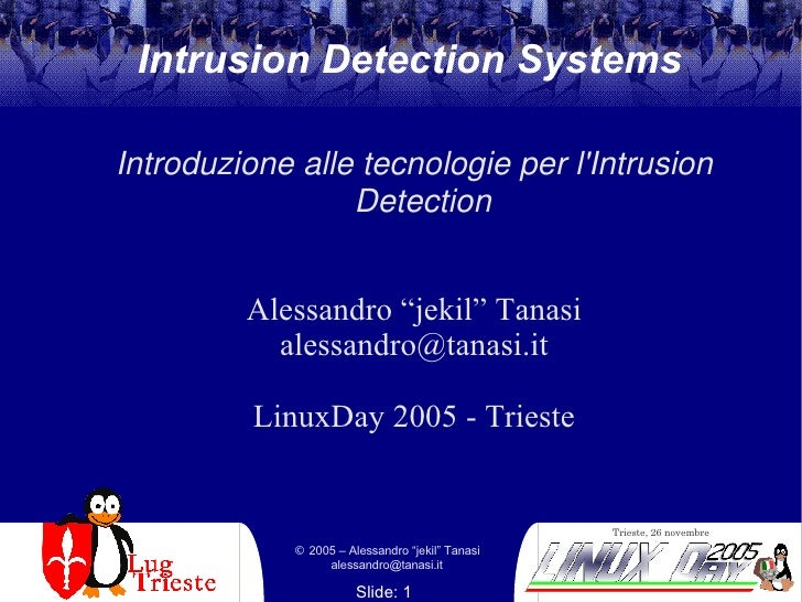 "Intrusion Detection Systems Introduzione alle tecnologie per l'Intrusion Detection Alessandro ""jekil"" Tanasi [email_addres..."