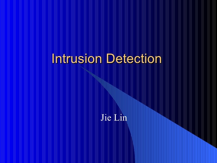 Intrusion Detection Jie Lin