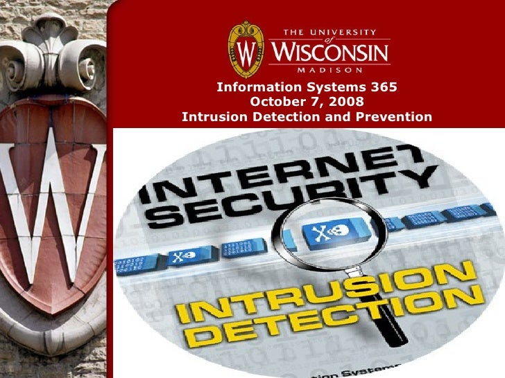 Information Systems 365          October 7, 2008Intrusion Detection and Prevention