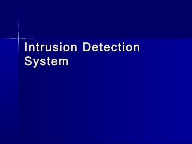 Intrusion DetectionIntrusion Detection SystemSystem