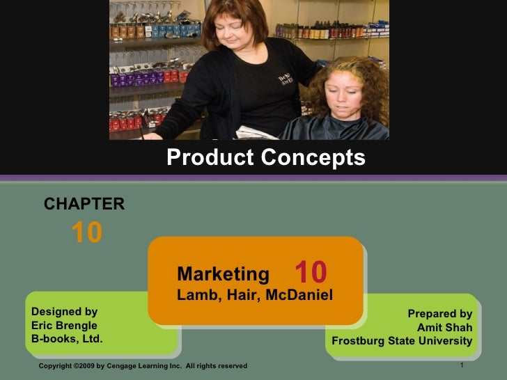 CHAPTER  10 Product Concepts Designed by Eric Brengle B-books, Ltd. Prepared by Amit Shah Frostburg State University Marke...